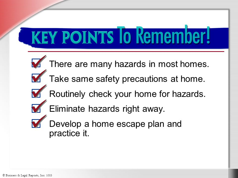 Key Points to Remember There are many hazards in most homes.