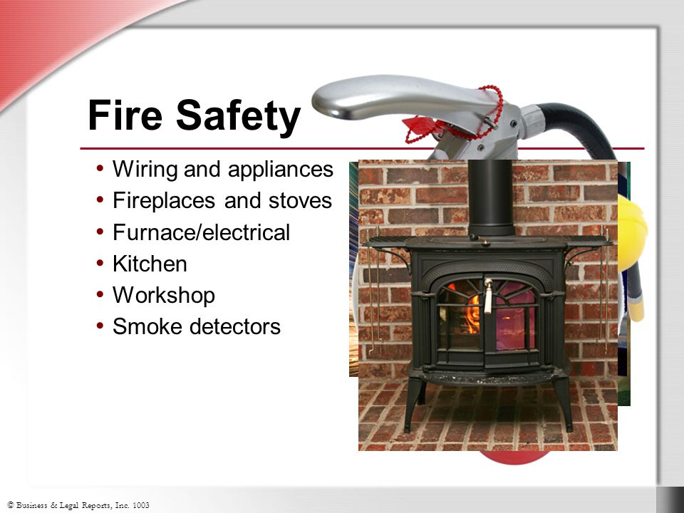 Fire Safety Wiring and appliances Fireplaces and stoves