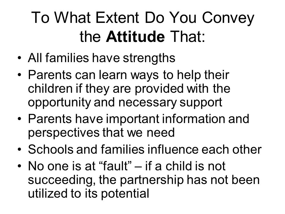 To What Extent Do You Convey the Attitude That:
