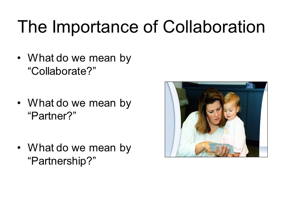 The Importance of Collaboration