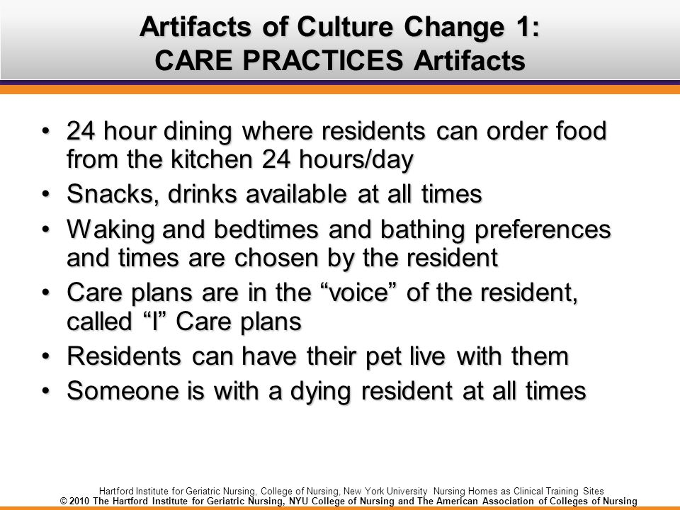 Artifacts of Culture Change 1: CARE PRACTICES Artifacts