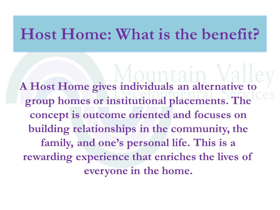 Host Home: What is the benefit