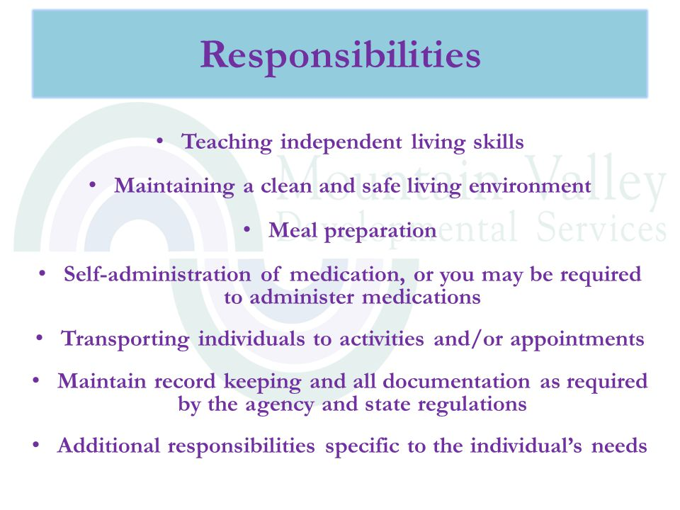Responsibilities Teaching independent living skills