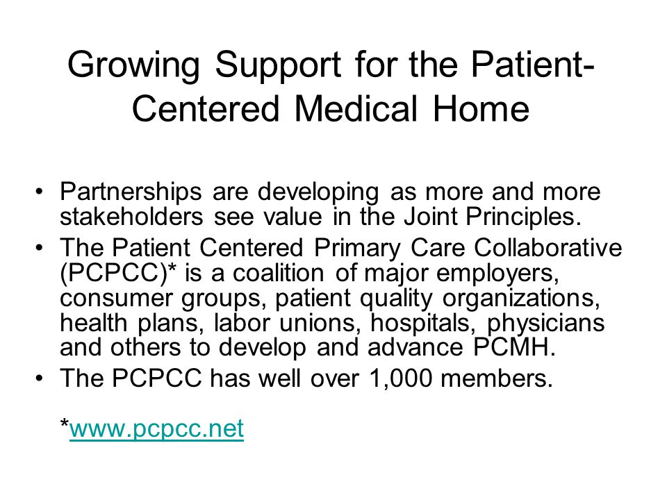 Growing Support for the Patient- Centered Medical Home