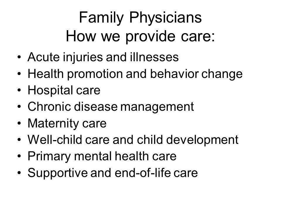 Family Physicians How we provide care: