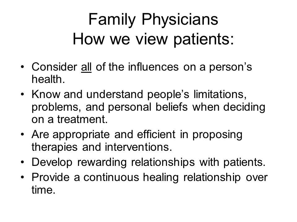Family Physicians How we view patients:
