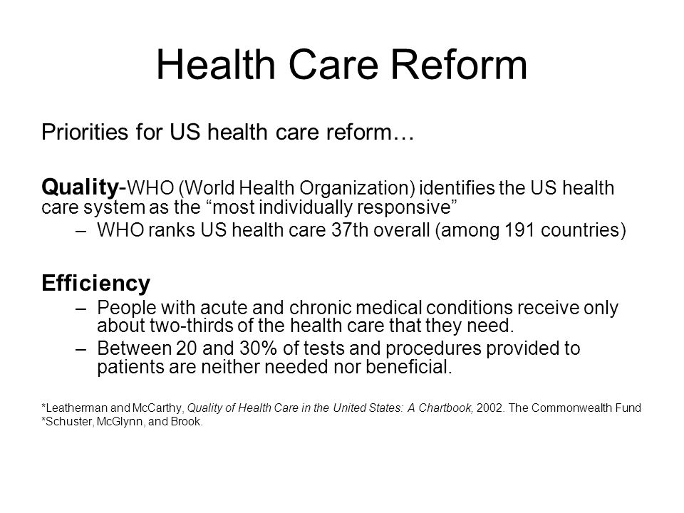 Health Care Reform Priorities for US health care reform…
