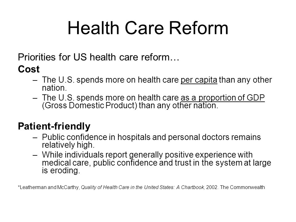 Health Care Reform Priorities for US health care reform… Cost