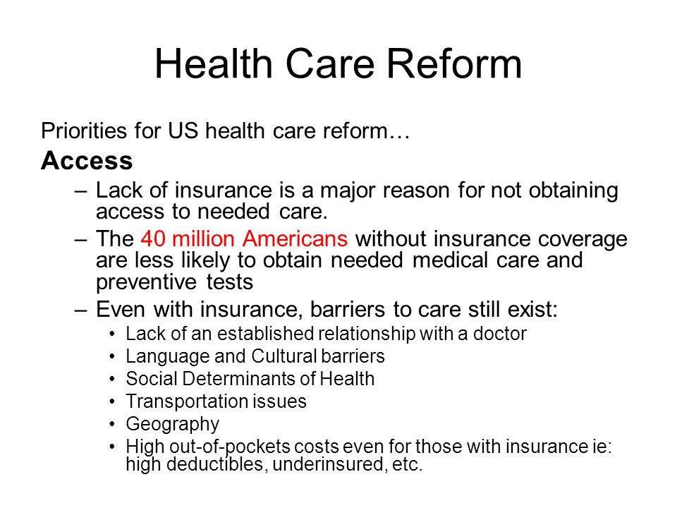 Health Care Reform Access Priorities for US health care reform…