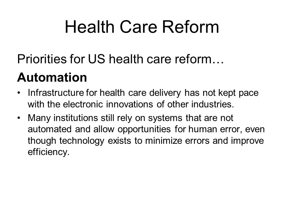 Health Care Reform Priorities for US health care reform… Automation