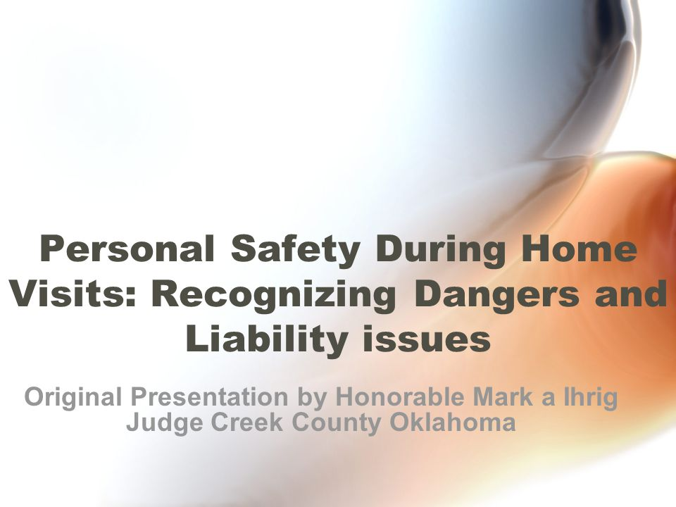 Personal Safety During Home Visits: Recognizing Dangers and Liability issues
