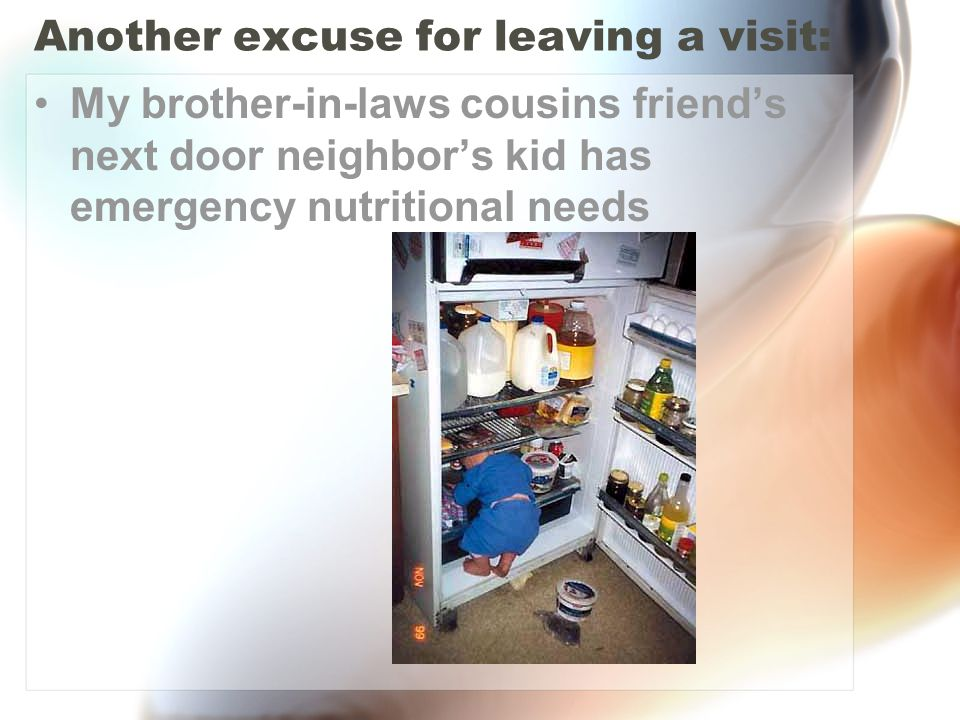 Another excuse for leaving a visit: