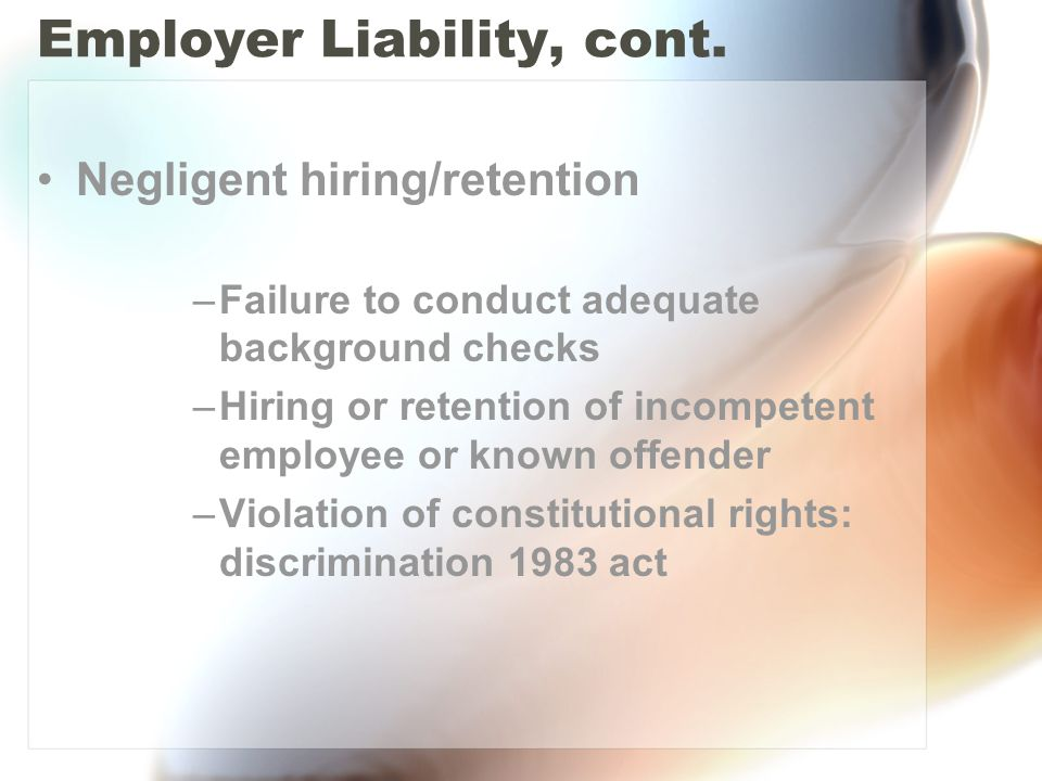 Employer Liability, cont.