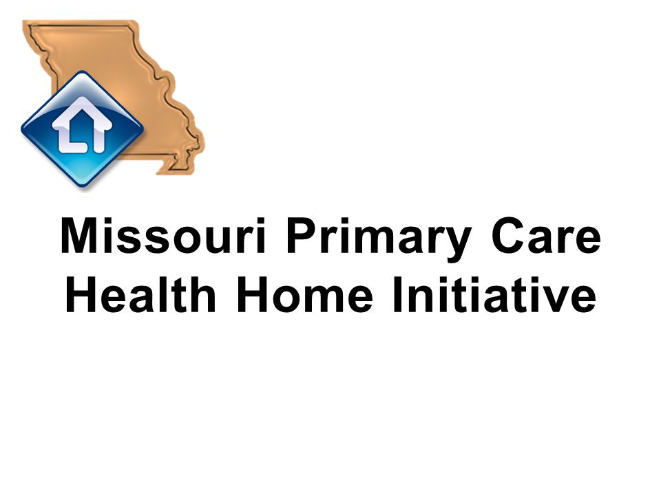 Missouri Primary Care Health Home Initiative