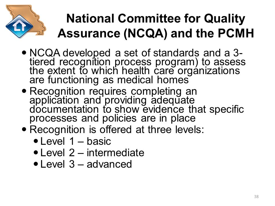 National Committee for Quality Assurance (NCQA) and the PCMH