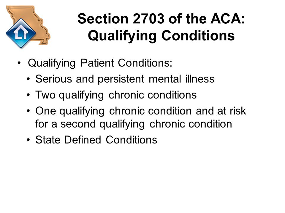 Section 2703 of the ACA: Qualifying Conditions