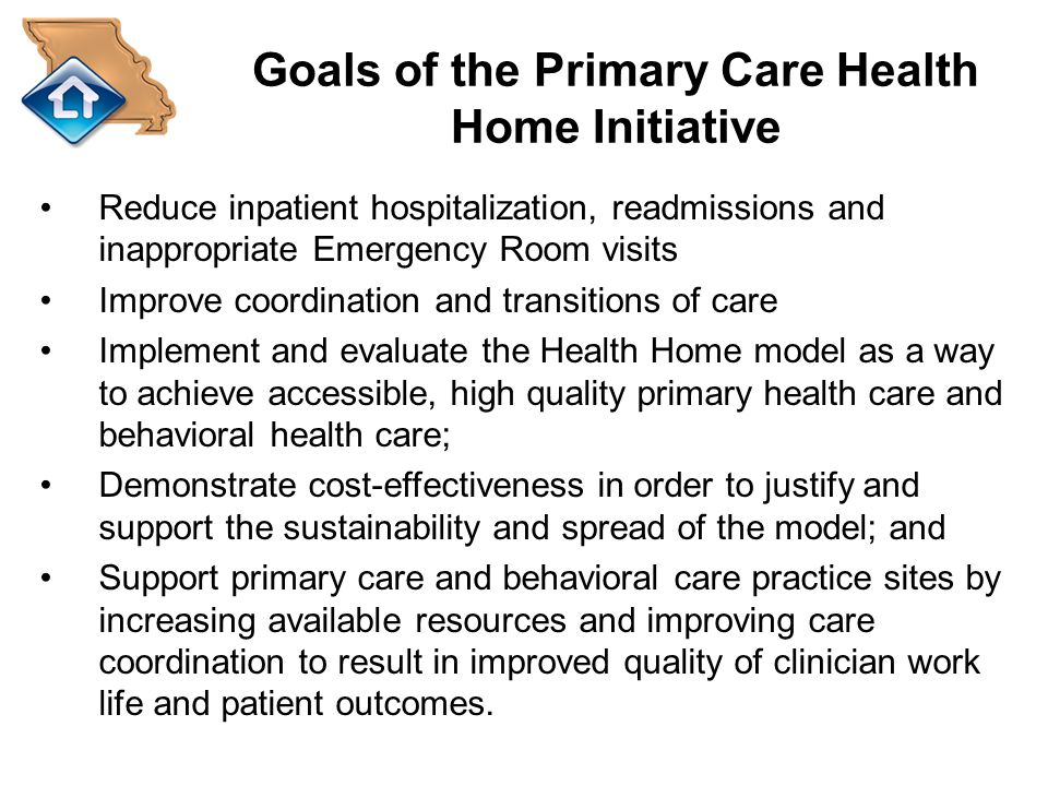Goals of the Primary Care Health Home Initiative