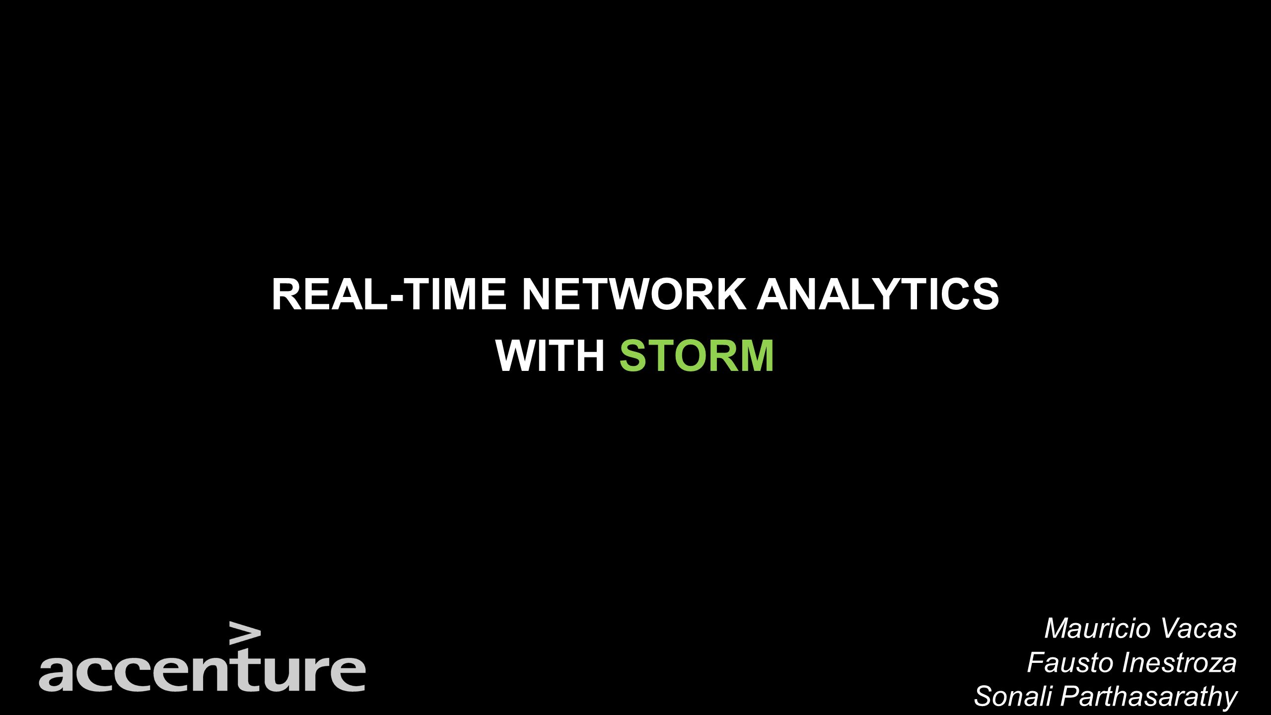 REAL-TIME NETWORK ANALYTICS WITH STORM