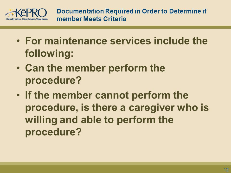 Documentation Required in Order to Determine if member Meets Criteria