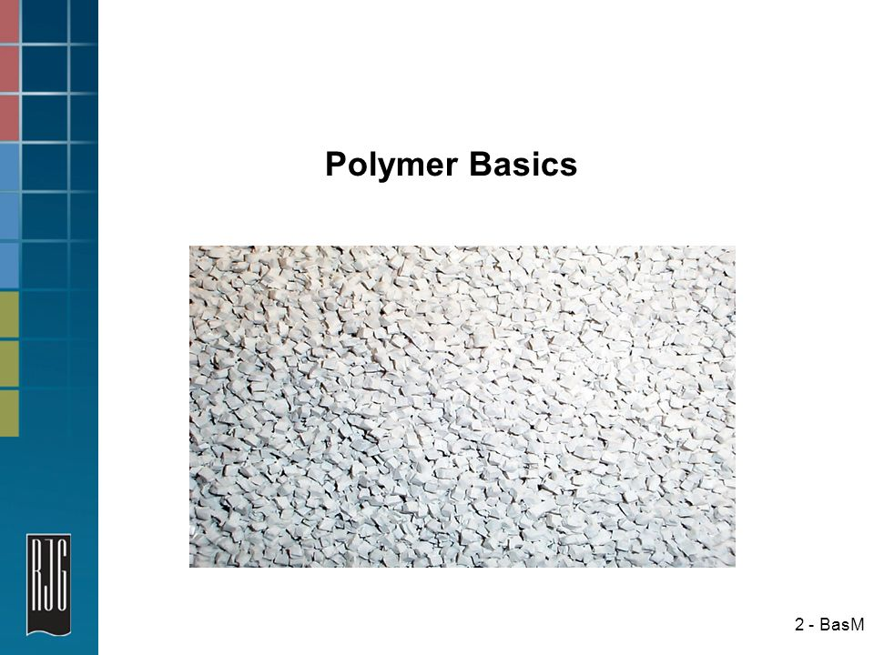 Polymer Basics What video or avi goes here