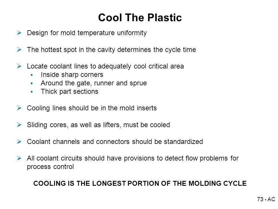 COOLING IS THE LONGEST PORTION OF THE MOLDING CYCLE