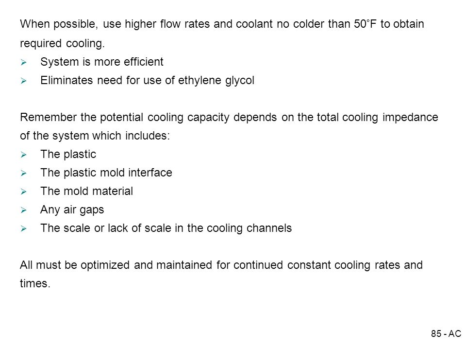 System is more efficient Eliminates need for use of ethylene glycol