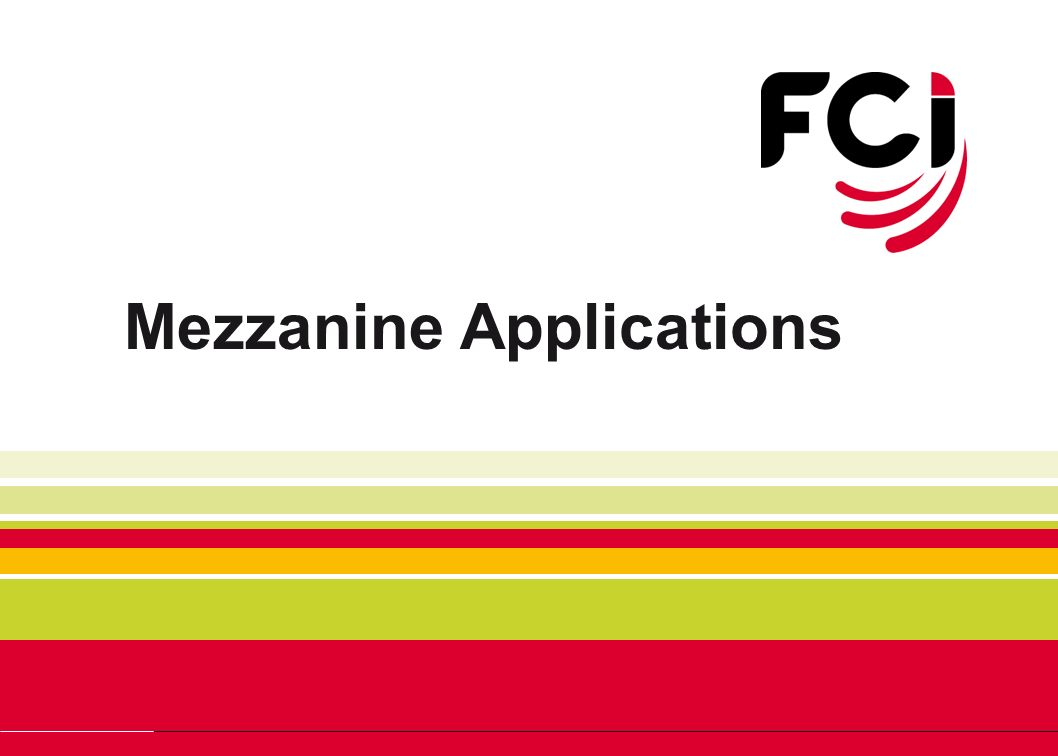 Mezzanine Applications