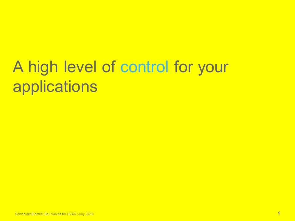 A high level of control for your applications