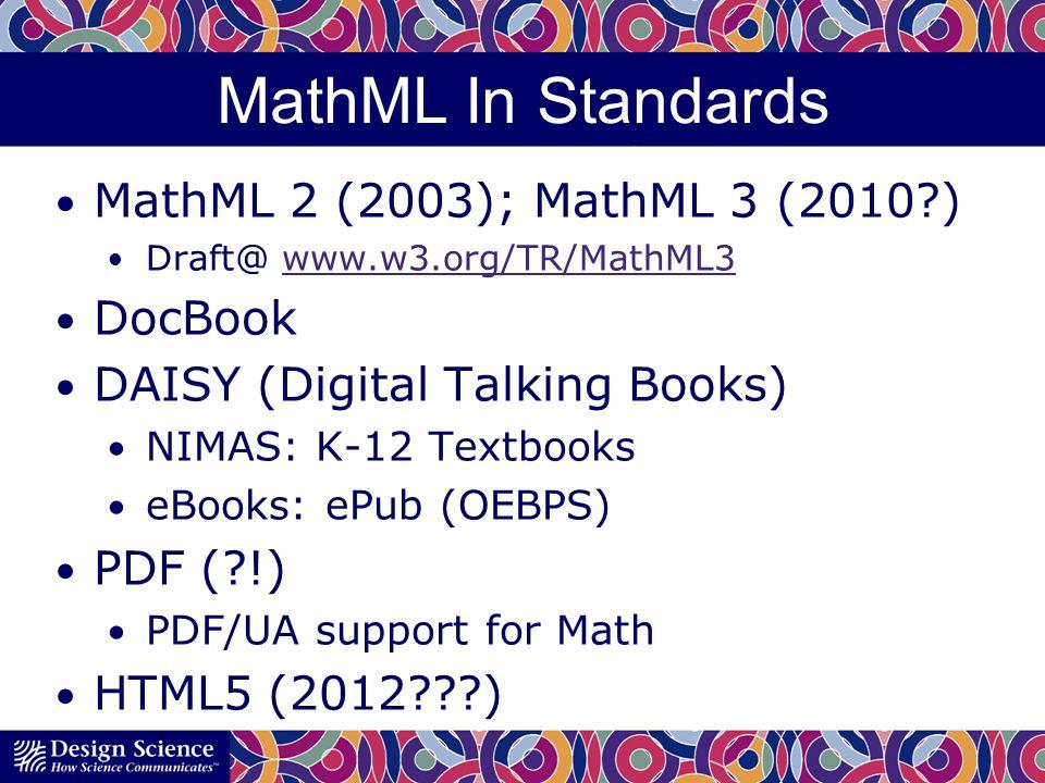 MathML In Standards MathML 2 (2003); MathML 3 (2010 ) DocBook