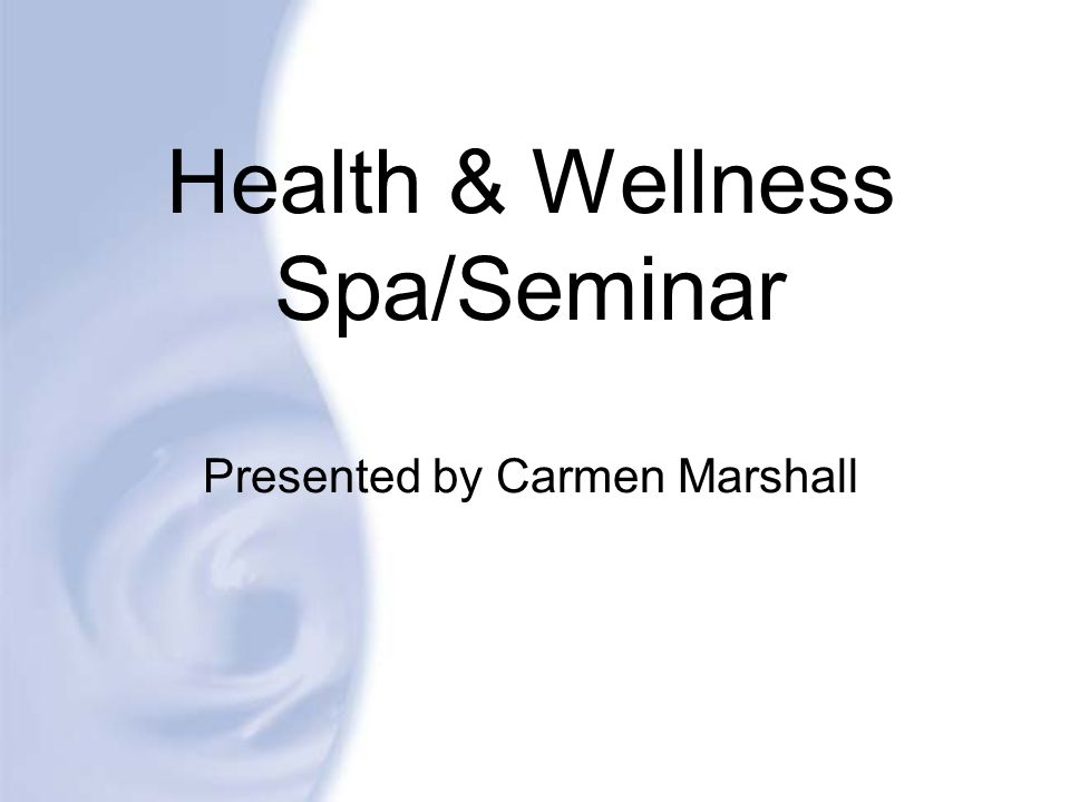Health & Wellness Spa/Seminar Presented by Carmen Marshall