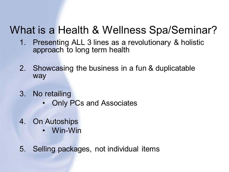 What is a Health & Wellness Spa/Seminar