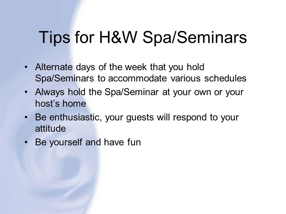 Tips for H&W Spa/Seminars