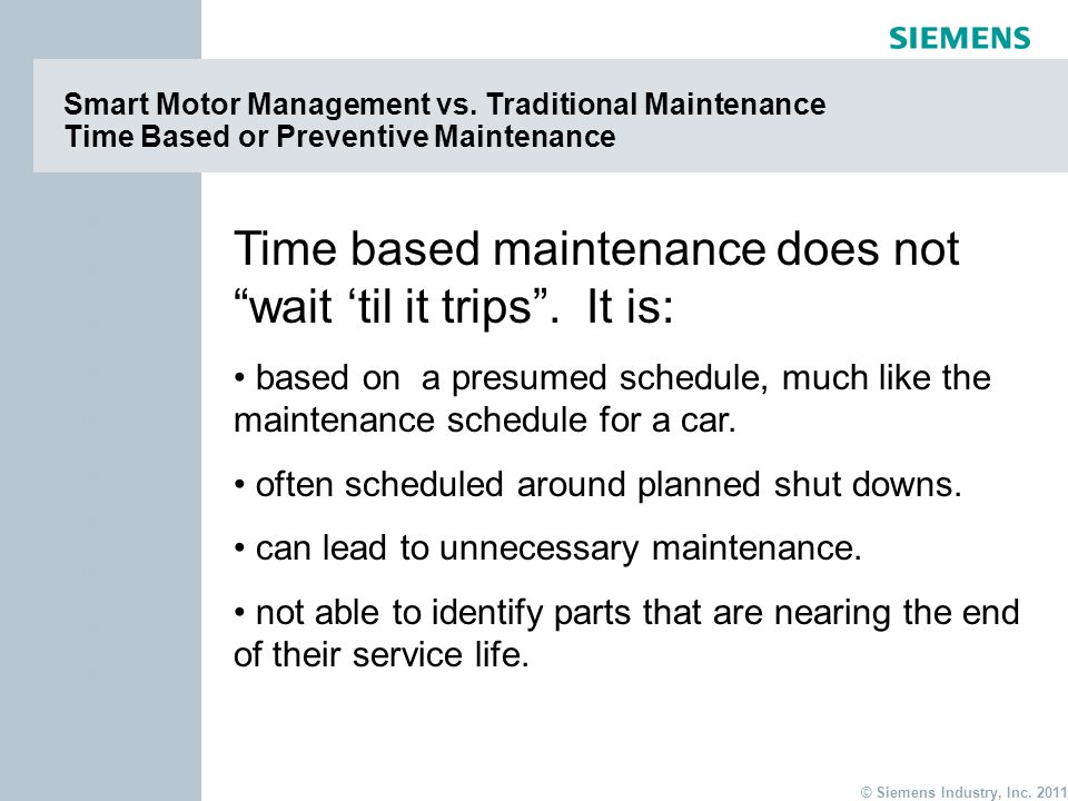 Time based maintenance does not wait 'til it trips . It is: