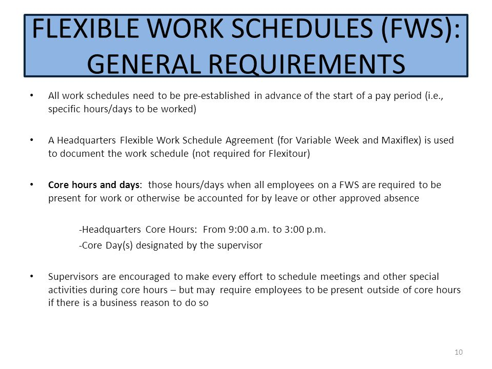 FLEXIBLE WORK SCHEDULES (FWS): GENERAL REQUIREMENTS