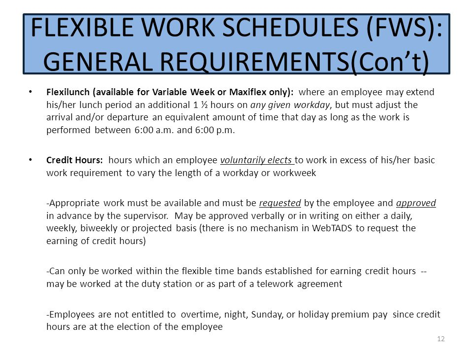 FLEXIBLE WORK SCHEDULES (FWS): GENERAL REQUIREMENTS(Con't)
