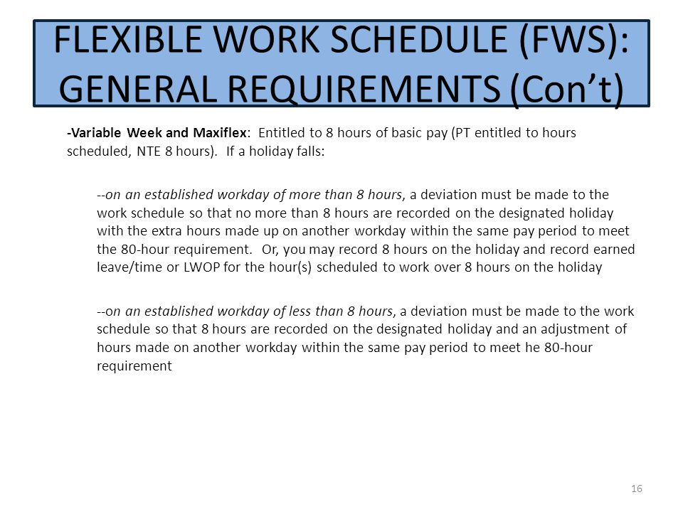 FLEXIBLE WORK SCHEDULE (FWS): GENERAL REQUIREMENTS (Con't)