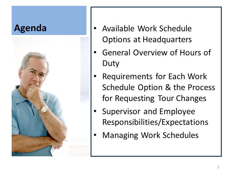 Agenda Available Work Schedule Options at Headquarters