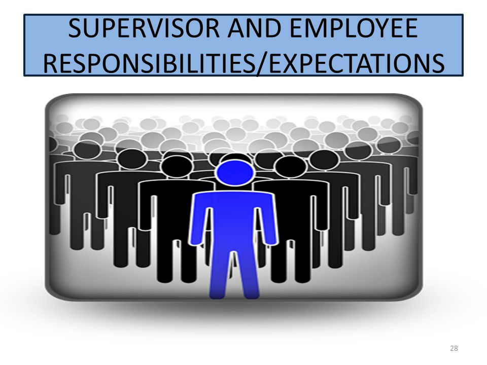 SUPERVISOR AND EMPLOYEE RESPONSIBILITIES/EXPECTATIONS