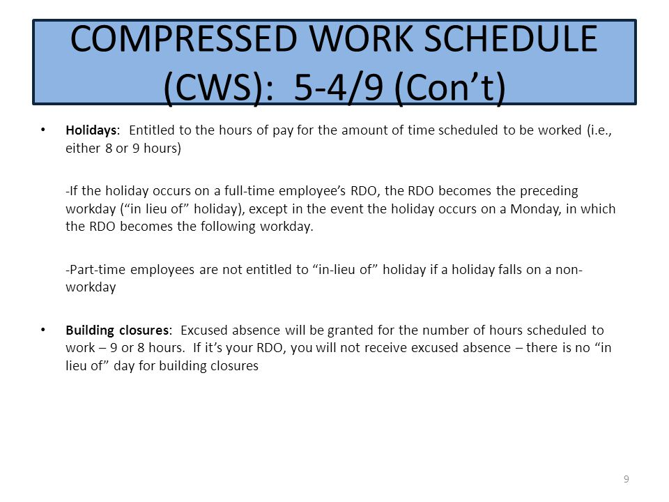 COMPRESSED WORK SCHEDULE (CWS): 5-4/9 (Con't)