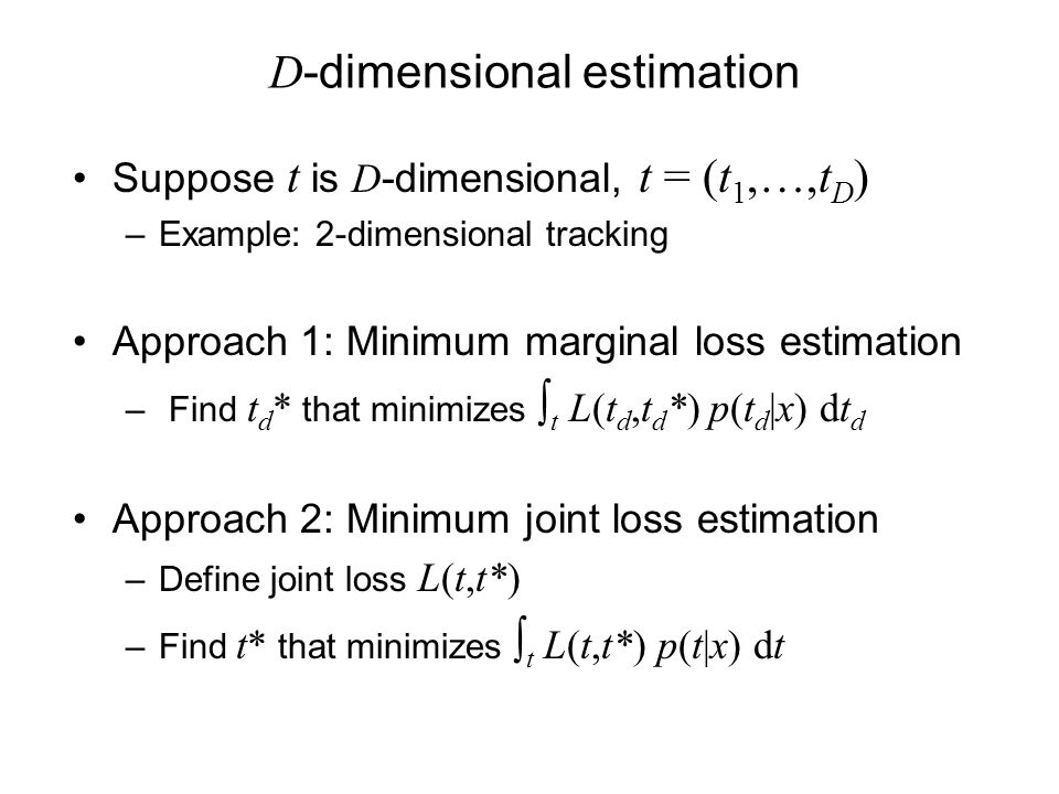 D-dimensional estimation