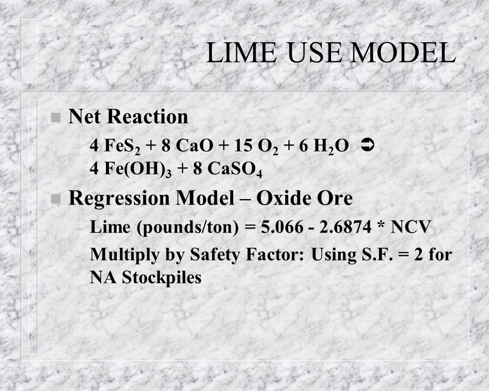 LIME USE MODEL Net Reaction Regression Model – Oxide Ore