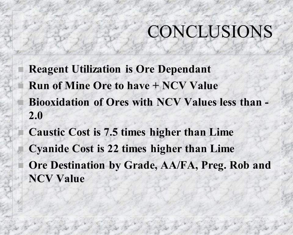 CONCLUSIONS Reagent Utilization is Ore Dependant