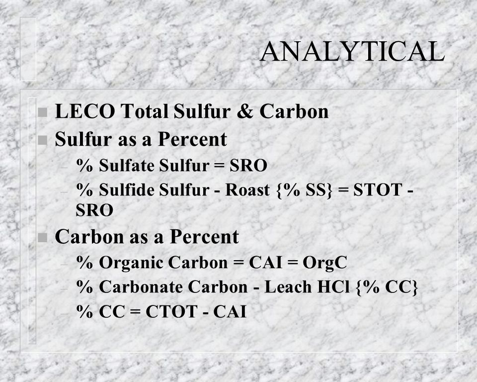 ANALYTICAL LECO Total Sulfur & Carbon Sulfur as a Percent