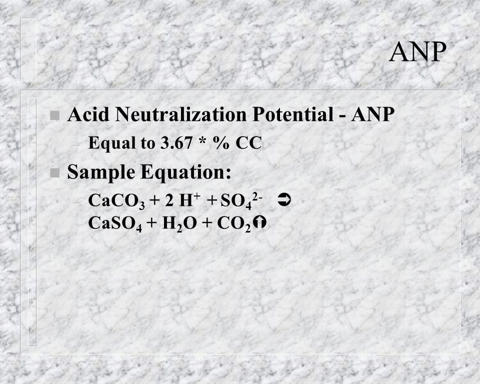 ANP Acid Neutralization Potential - ANP Sample Equation: