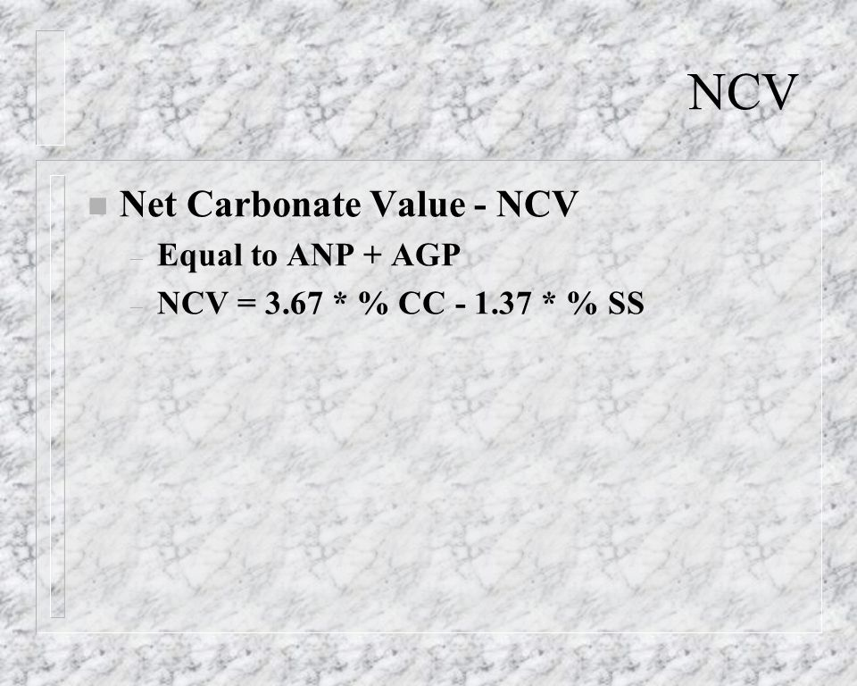 NCV Net Carbonate Value - NCV Equal to ANP + AGP