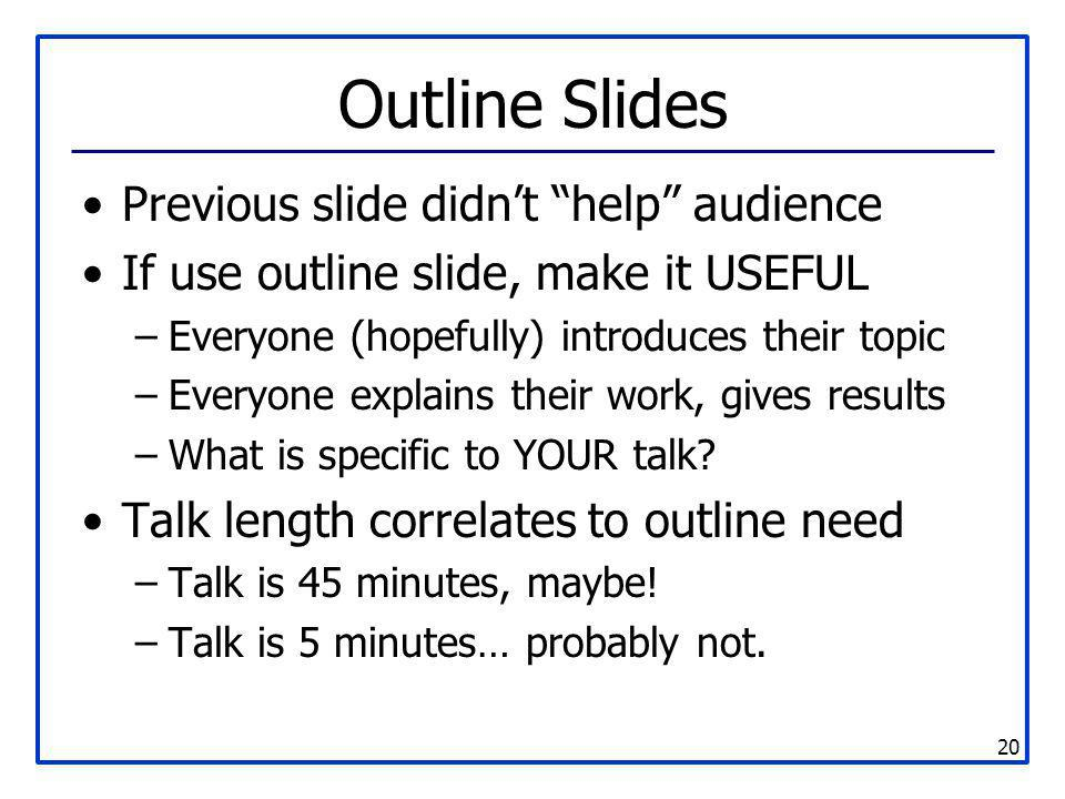 Outline Slides Previous slide didn't help audience