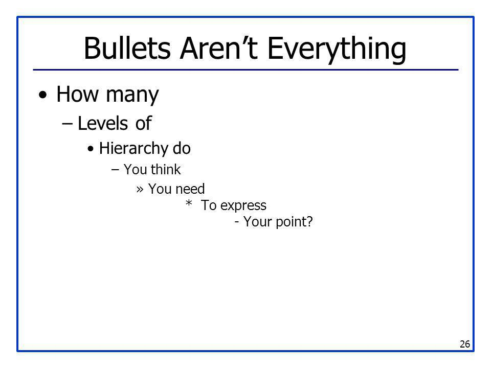 Bullets Aren't Everything