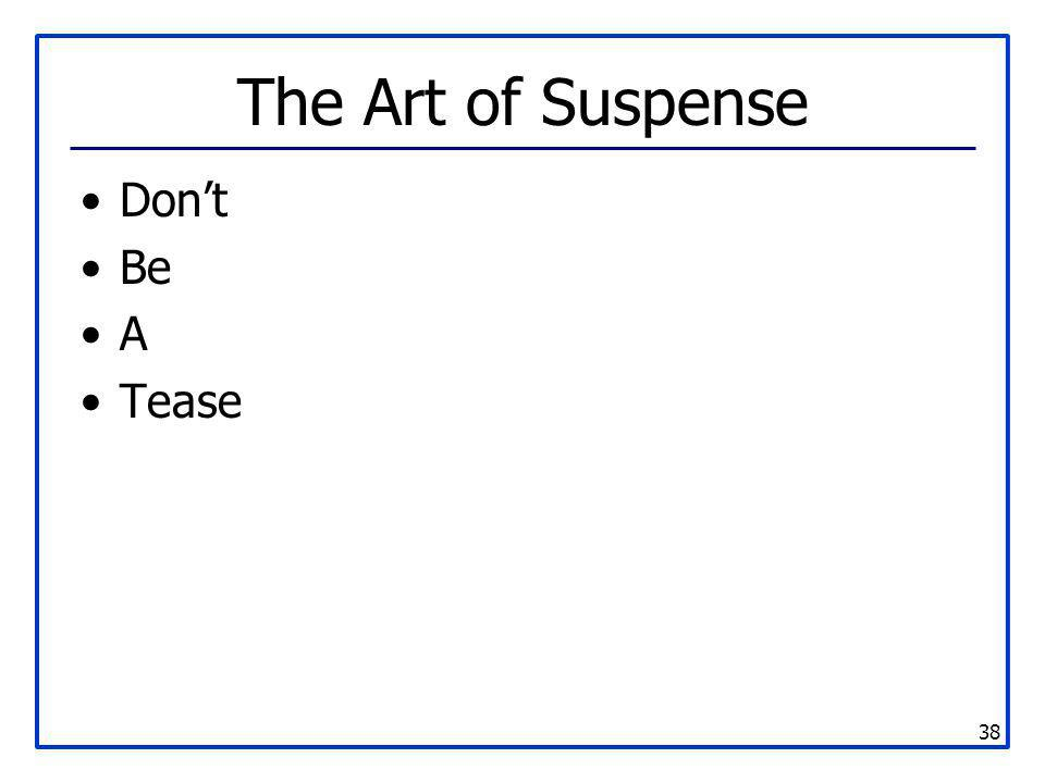 The Art of Suspense Don't Be A Tease
