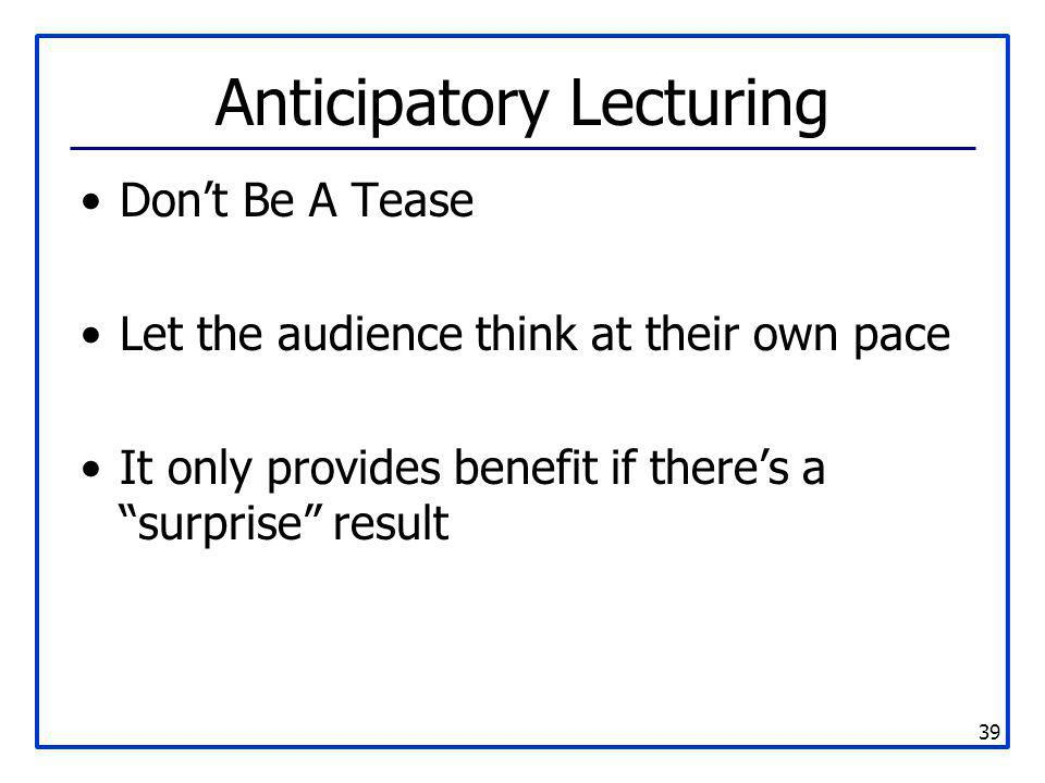 Anticipatory Lecturing