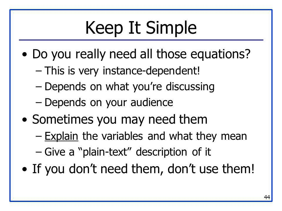 Keep It Simple Do you really need all those equations